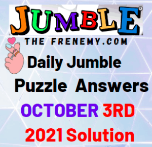 Daily Jumble Puzzle Answers Today October 3 2021 Solution
