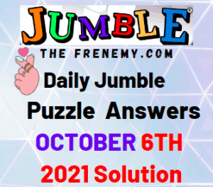 Daily Jumble Puzzle Answers Today October 6 2021 Solution