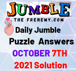 Daily Jumble Puzzle Answers Today October 7 2021 Solution
