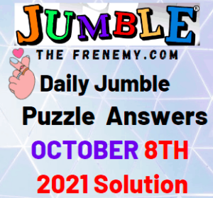 Daily Jumble Puzzle Answers Today October 8 2021 Solution