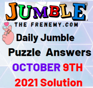 Daily Jumble Puzzle Answers Today October 9 2021 Solution