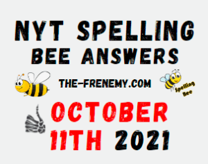 NYT Spelling Bee Daily Puzzle October 11 2021 Answers